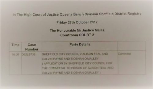 """Court listing: """"Sheffield City Council v Alison Teal and Calvin Payne and Siobhan O'Malley (Application by Sheffield City Council for the committal to prison of Alison Teal, Calvin Payne and Siobhan O'Malley)"""